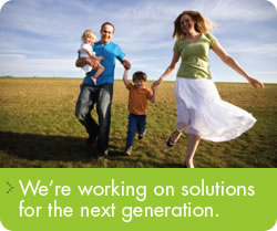 We're working on solutions for the next generation.